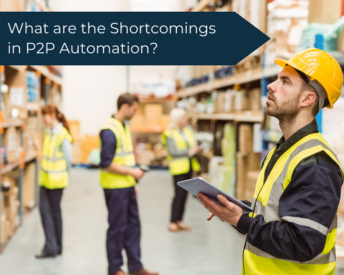 Copy of Copy of Copy of What are the shortcomings in P2P automation_
