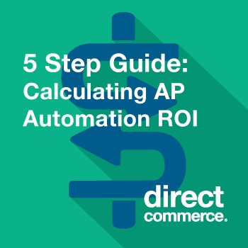 5 Step Guide to Calculating AP Automation ROI