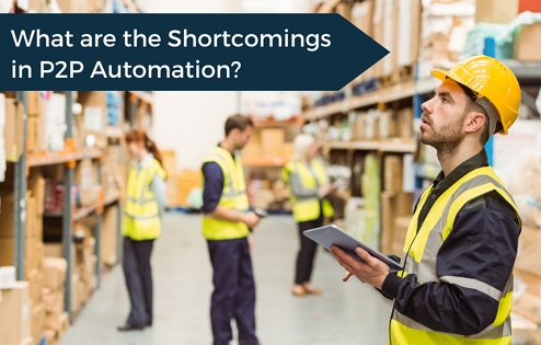 What are the shortcomings in P2P automation_ (3)