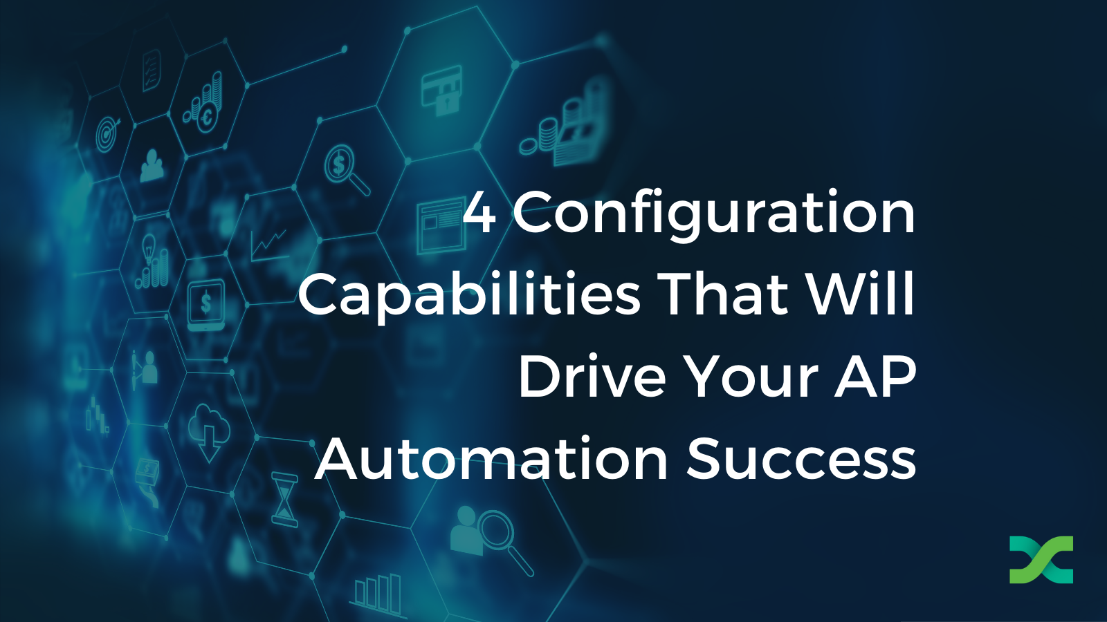 Configurable applications for Accounts Payable Automation success