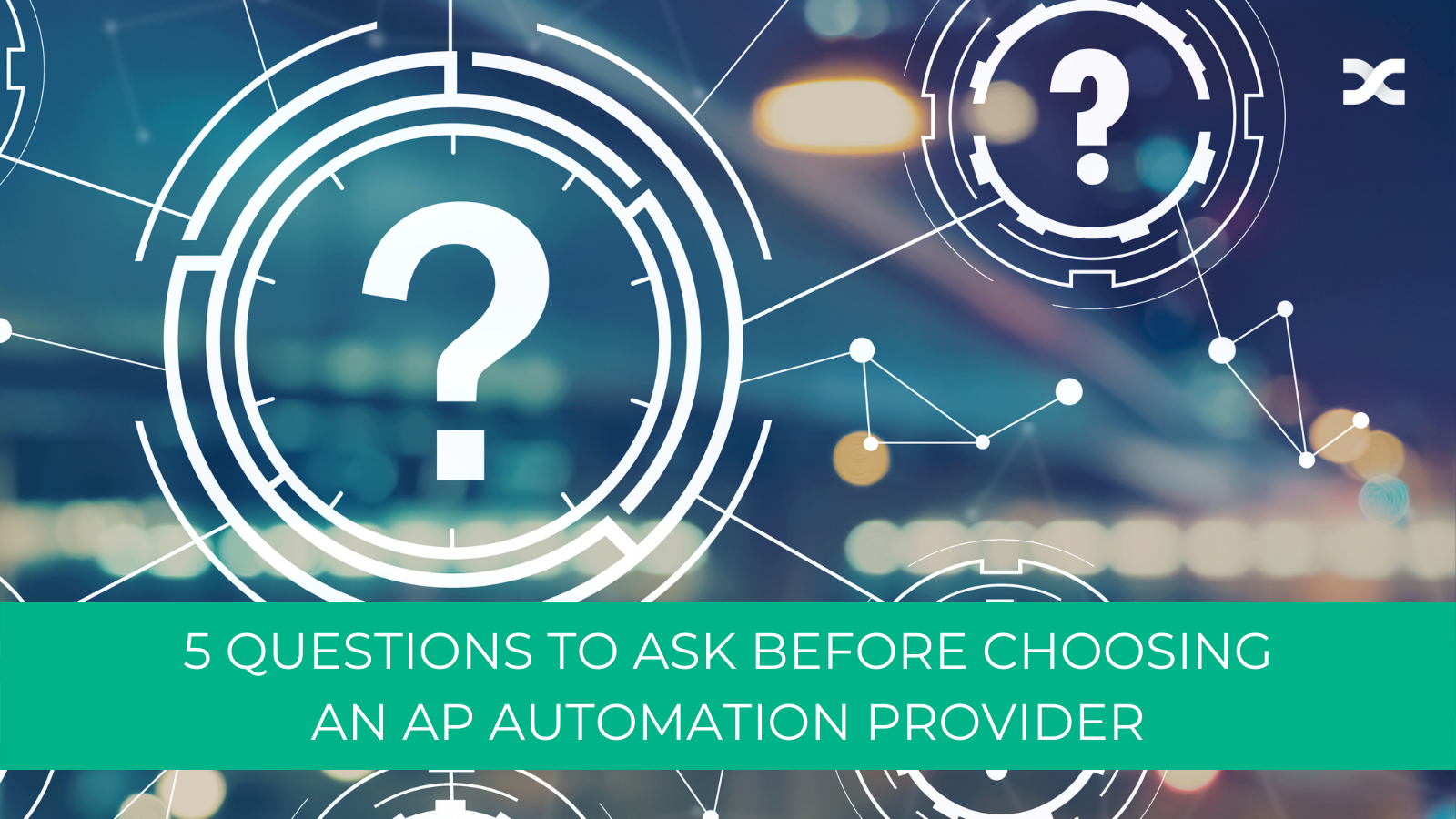 Connected question marks with text reading questions to ask before choosing an AP automation provider