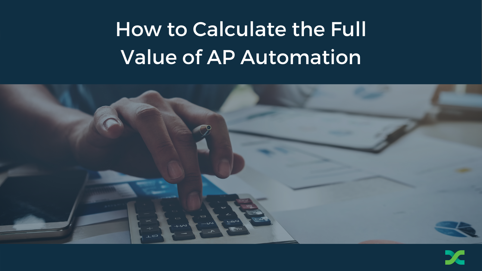 How to calculate the value of AP Automation for your organization